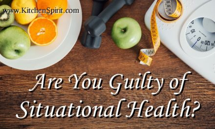 Are You Guilty of Situational Health?