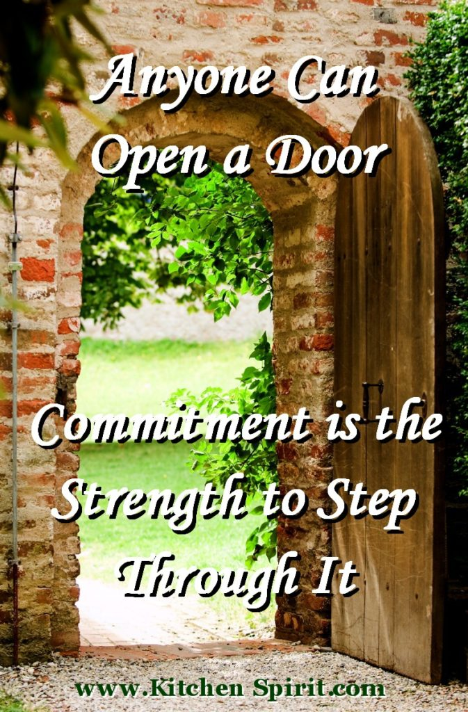 anyone can open a door commitment is the strength to step through it are you guilty of situational health kitchen spirit update jill reid