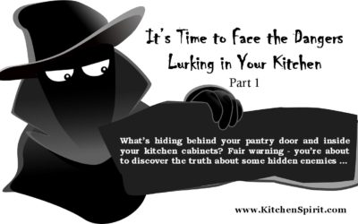 It's Time to Face the Dangers Lurking in Your Kitchen – Part 1