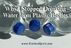 stop drinking water from plastic bottles Kitchen Spirit Jill Reid