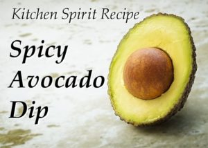 spicy avocado dip jill reid kitchen spirit