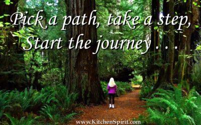 Pick A Path, Take a Step, Start the Journey . . .